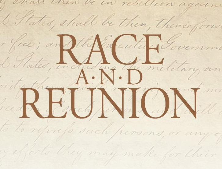 """History and Amnesia: Reflections on David Blight's """"Race and Reunion: the Civil War in American Memory"""" (Harvard University Press, 2001)"""