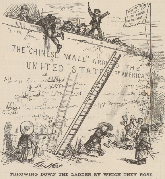 Cartoon by Thomas Nast, 23 July 1870. A European immigrant kicks away the ladder of opportunity. The group behind the wall declares that America is now closed to the Chinese.